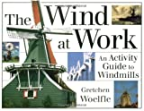 The Wind at Work, Gretchen Woelfle, 1556523084