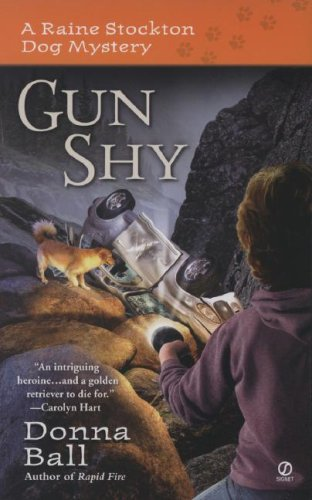 Gun Shy (Raine Stockton Dog Mysteries, Book 3)