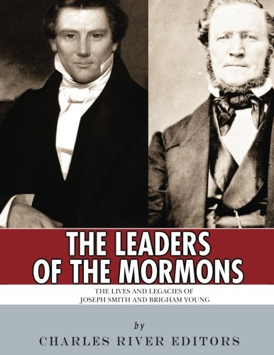 Download The Leaders of the Mormons: The Lives and Legacies of Joseph Smith and Brigham Young pdf epub