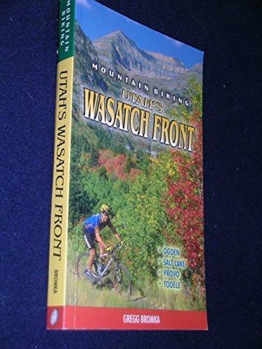 Mountain Biking Utahs Wasatch Front By Gregg Bromka  2003  Hardcover
