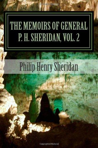 The Memoirs of General P. H. Sheridan, Vol. 2 Philip Henry Sheridan