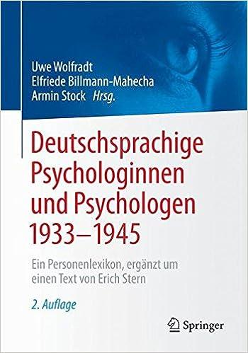 Deutschsprachige Psychologinnen und Psychologen 1933-1945: Ein Personenlexikon, ergänzt um einen Text von Erich Stern