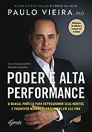 Poder e Alta Performance: O manual prático para reprogramar seus hábitos e promover mudanças profundas em sua