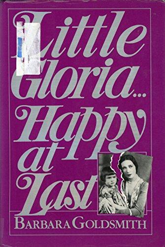Little Gloria ... Happy At Last by Barbara Goldsmith