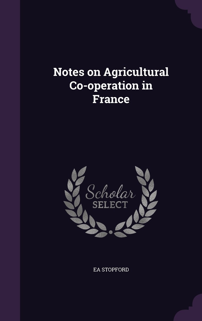 Notes on Agricultural Co-Operation in France pdf