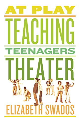 At Play: Teaching Teenagers Theater