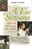 A Feast of Seasons, Margot R. Hodson, 0825460123