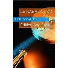 Le Kabala 1 & 2: Edition Age Digital (French Edition)