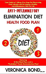 Anti-Inflammatory Diet: Elimination Diet: Health Food Plan (The O Diet): Your Guide to 3 Allergy-Free Steps For Discovering Food Allergies and Developing ... Your Diet Plan Book 1) (English Edition)