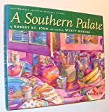 img - for A Southern Palate: Contemporary Seasonal Southern Cuisine from the Purple Parrot Cafe and Crescent City Grill book / textbook / text book