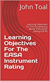 Learning Objectives For The EASA Instrument Rating: Learning Objectives For The Competency Based Instrument Rating (CB-IR)