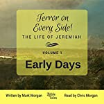 Early Days: Terror on Every Side!, Book 1 | Mark Timothy Morgan