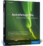 Astrofotografie: Spektakuläre Bilder ohne Spezialausrüstung