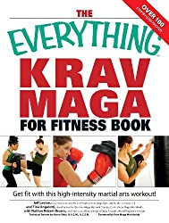 The Everything Krav Maga for Fitness Book: Get fit fast with this high-intensity martial arts workout (Everything®)