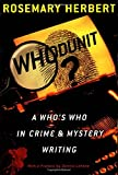 Whodunit?: A Who's Who in Crime & Mystery Writing