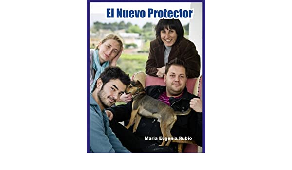 EL NUEVO PROTECTOR (Spanish Edition) - Kindle edition by MARÍA EUGENIA RUBIO, ADOLFO LÓPEZ. Crafts, Hobbies & Home Kindle eBooks @ Amazon.com.