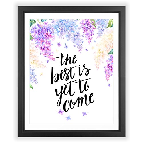 Eleville 8X10 The best is yet to come Floral Watercolor Art Print (Unframed) Kids Wall Art Home Decor Motivational Art Inspirational Print Birthday Wedding Gift Quote Print WG010