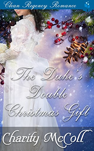 The Duke\'s Double Christmas Gift - Kindle edition by Charity McColl ...