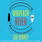 Whiplash River | Lou Berney