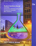 Student Solutions Manual for Zumdahl/DeCoste's Introductory Chemistry: a Foundation, 8th, Adams, Gretchen, 1285845188
