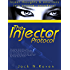 The Injector Protocol: Inject Thoughts and Emotion Into Anyone, Anywhere!