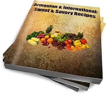 Armenian international sweet savory recipes kindle for Armenian cuisine cookbook