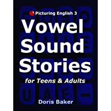 Picturing English 3: Vowel Sound Stories for Teens & Adults