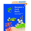 Benjamin's Coral Reefs (Fishes and Whales) (Volume 7)