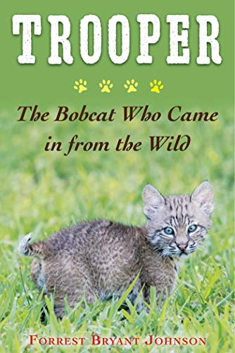 (Trooper: The Bobcat Who Came in from the Wild)