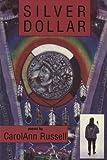Silver Dollar, Carol A. Russell, 0931122813