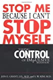 Stop Me Because I Can't Stop Myself, Jon E. Grant and S. W. Kim, 0071398260
