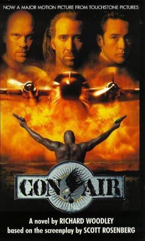 Con Air : A Novel by RICHARD WOODLEY (1997-08-01)