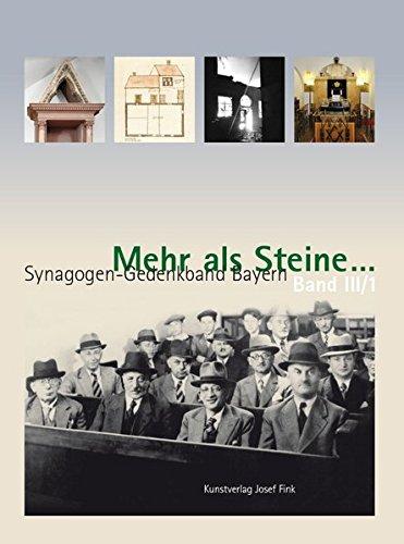Mehr als Steine... Synagogen-Gedenkband Bayern: Teilband III/1: Unterfranken