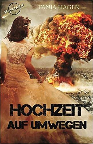 Hochzeit Auf Umwegen Team I A T F Volume 8 German Edition