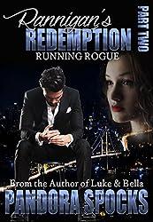 Rannigan's Redemption: Part 2: Running Rogue