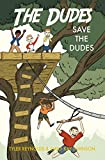 Save the Dudes (The Dudes Adventure Chronicles Book 1)