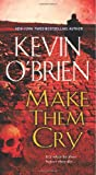 Make Them Cry, Kevin O'Brien, 0786031743
