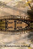 River Tales: A Zimbell House Anthology