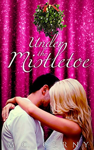 Under The Mistletoe: A Monroe Matchmakers Novella (Monroe Matches Book 1) (Matchbook Match)