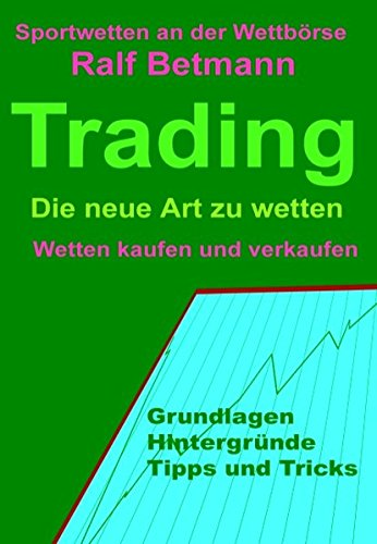 Sportwetten an der Wettbörse - Trading: Die neue Art zu wetten