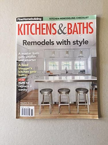 FineHomebuilding Kitchens & Baths, Remodels with Style, Winter 2016, No. 263