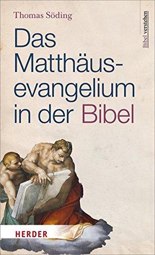 Das Matthäusevangelium in der Bibel: Bibel verstehen
