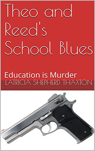 Theo and Reed's School Blues: Education is Murder (Sweet Flower Loving Book 8)
