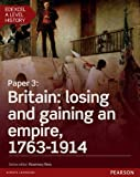 Edexcel A Level History, Paper 3: Britain: Losing and Gaining an Empire, 1763-1914: Student Book + Activebook (Edexcel GCE History 2015)