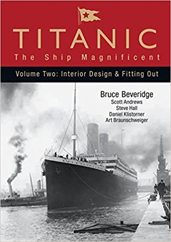 titanic the ship magnificent vol ii by bruce beveridge 2008 04 15