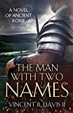 img - for The Man With Two Names: A Novel of Ancient Rome (The Sertorius Scrolls Book 1) book / textbook / text book