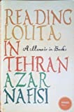 Reading Lolita in Tehran by Nafisi Azar ( 2006 ) Paperback