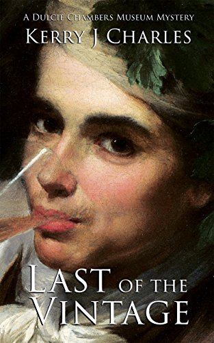 Last of the Vintage (The Dulcie Chambers Museum Mysteries Book 5)