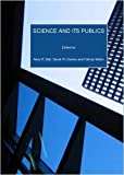 Science and its Publics, Alice R. Bell. Sarah R. Davies and Felicity Mellor, 1847185886