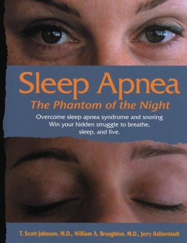 Sleep Apnea - The Phantom of the Night: Overcome sleep apnea  syndrome and snoring
